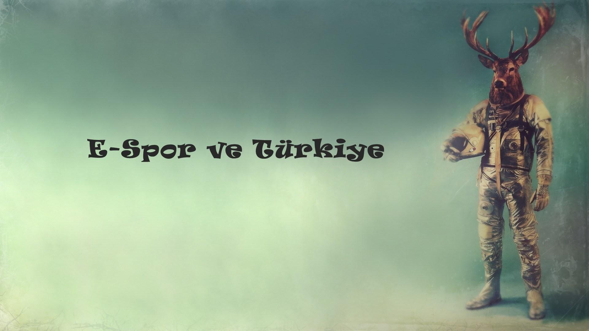 E-Spor ve Türkiye