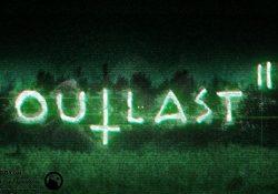 Outlast 2 Demosu Çıktı