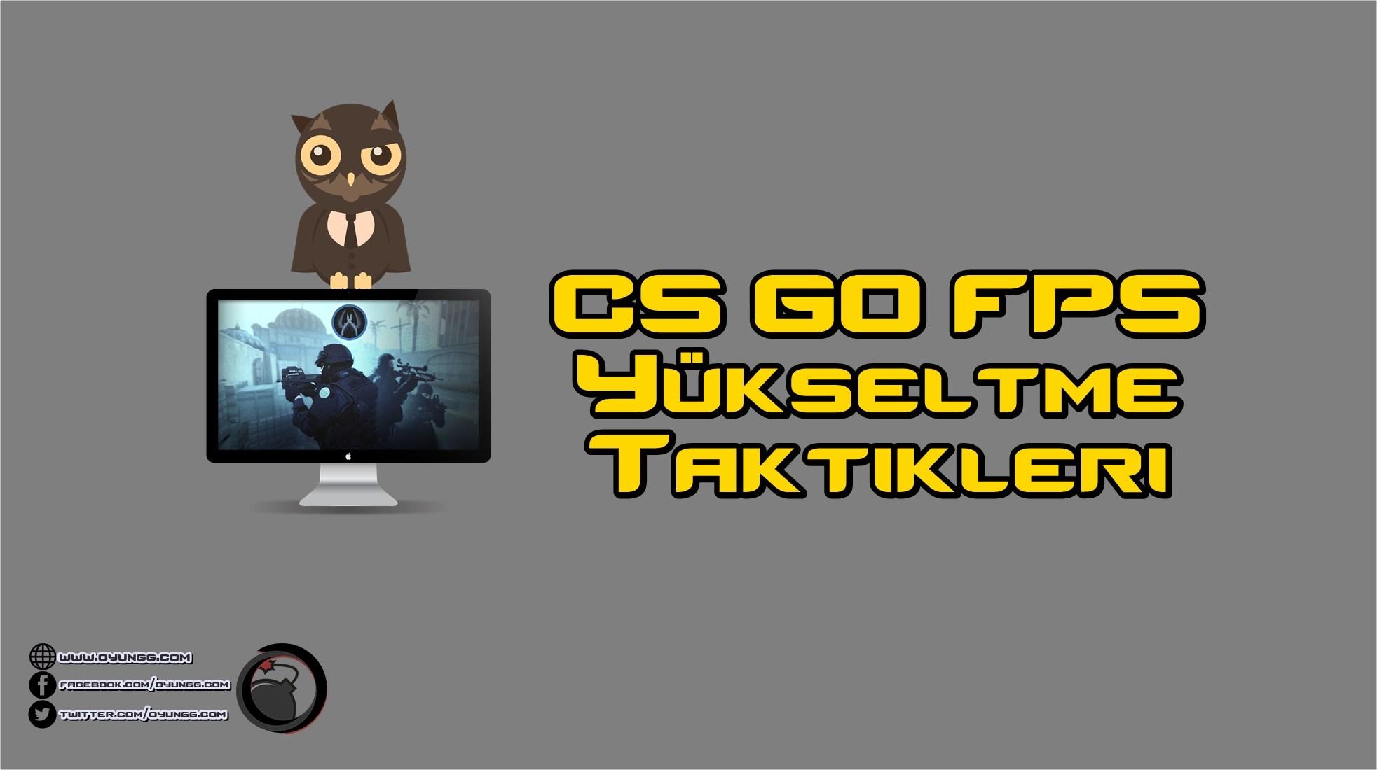 CS GO FPS Yükseltme Taktikleri