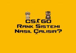 CS GO Rank Sistemi Nasıl Çalışıyor